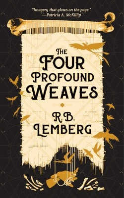 Four Profound Weaves, R B Lemberg