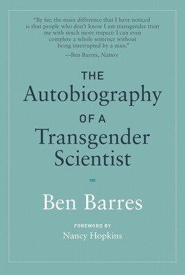 Autobiography of a Transgender Scientist, Ben Barres