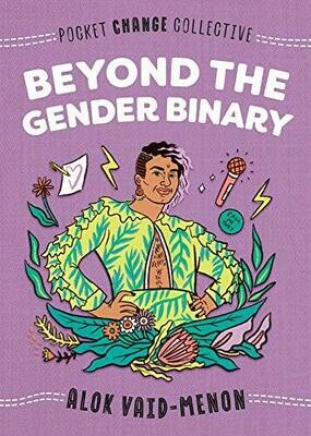 Beyond the Gender Binary (Pocket Change Collective), Alok Vaid-Menon (Author), Ashley Lukashevsky (Illustrator)