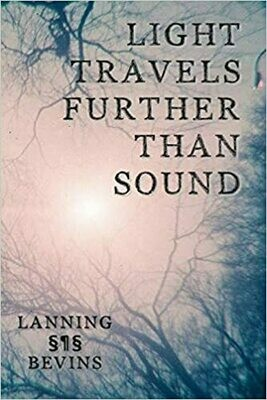 Light Travels Further than Sound, Allen Lanning and Dudgrick Bevins