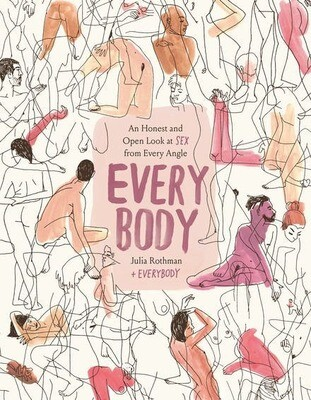 Every Body: An Honest and Open Look at Sex from Every Angle, Julia Rothman and Shaina Feinberg