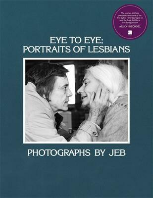 Eye to Eye: Portraits of Lesbians, JEB