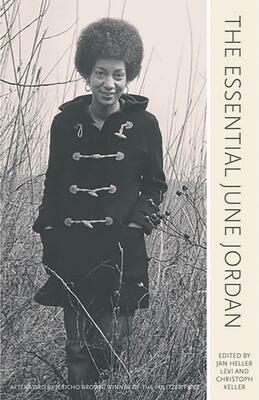The Essential June Jordan, edited by Jan Heller Levi & Christoph Keller