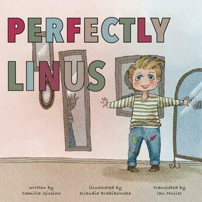Perfectly Linus, Camilla Gisslow (Author), Klaudia Drabikowska (Illustrator), Ian Muller (Translator)