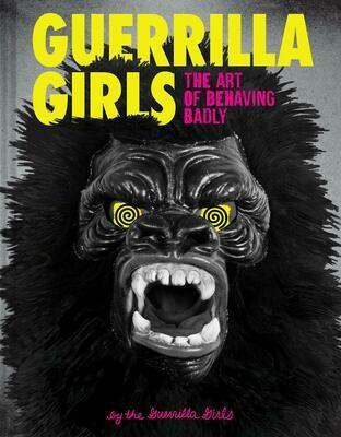 Guerrilla Girls: The Art of Behaving Badly, Guerrilla Girls