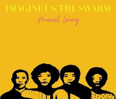 Imagine Us, the Swarm, Muriel Leung