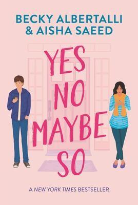Yes No Maybe So, Becky Albertalli and Aisha Saeed