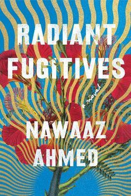 Radiant Fugitives, Nawaaz Ahmed