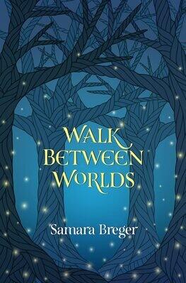 Walk Between Worlds, Samara Breger