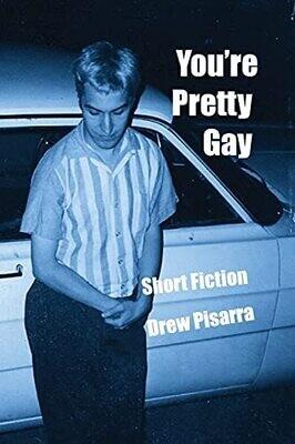 You're Pretty Gay, Drew Pisarra