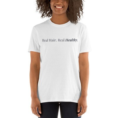 Real Hair. Real Healthy. Unisex T-Shirt