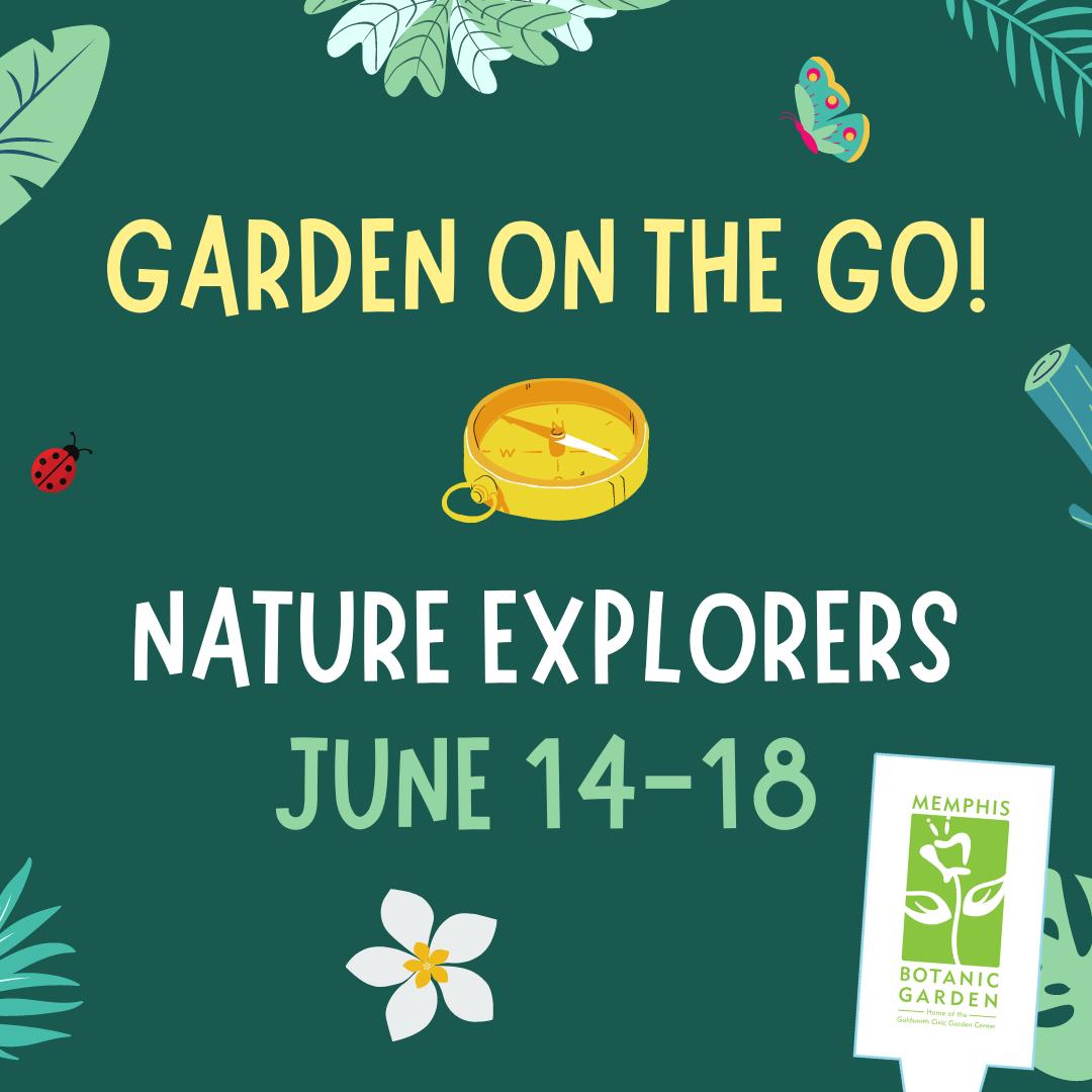 Garden on the Go June 14-18: Nature Explorers