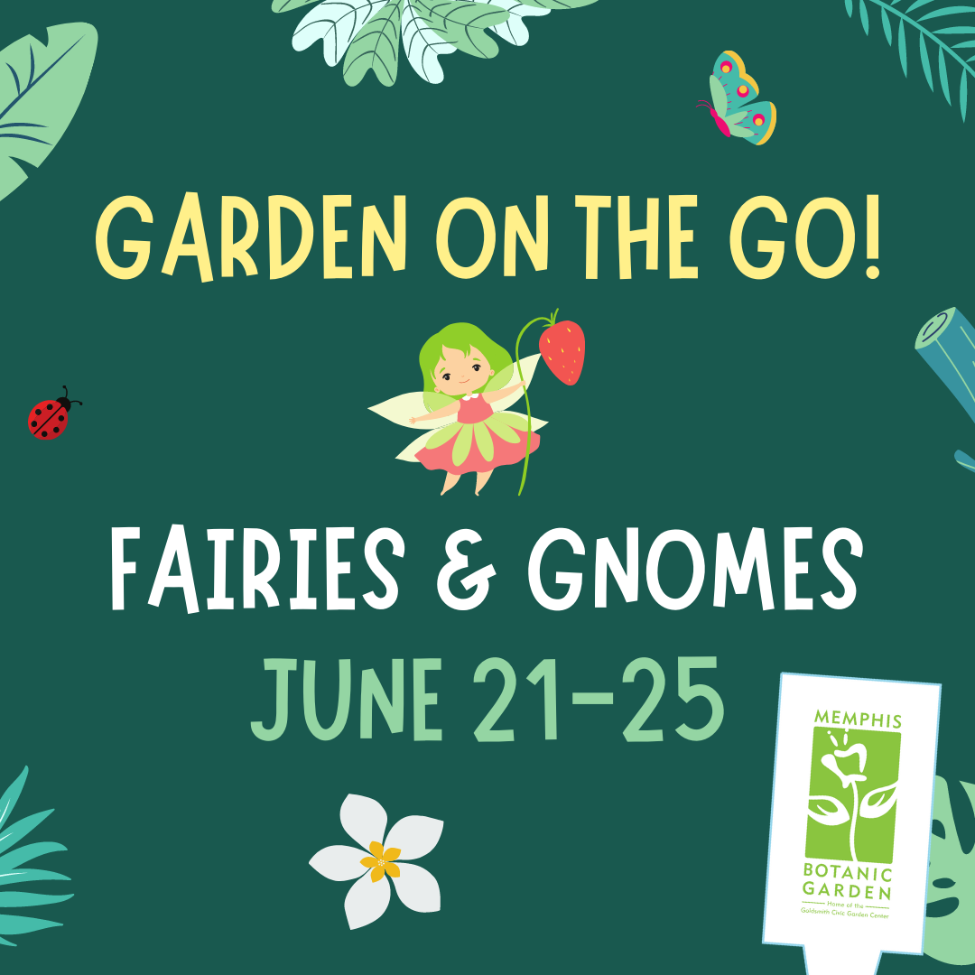 Garden on the Go June 21-25: Fairies and Gnomes
