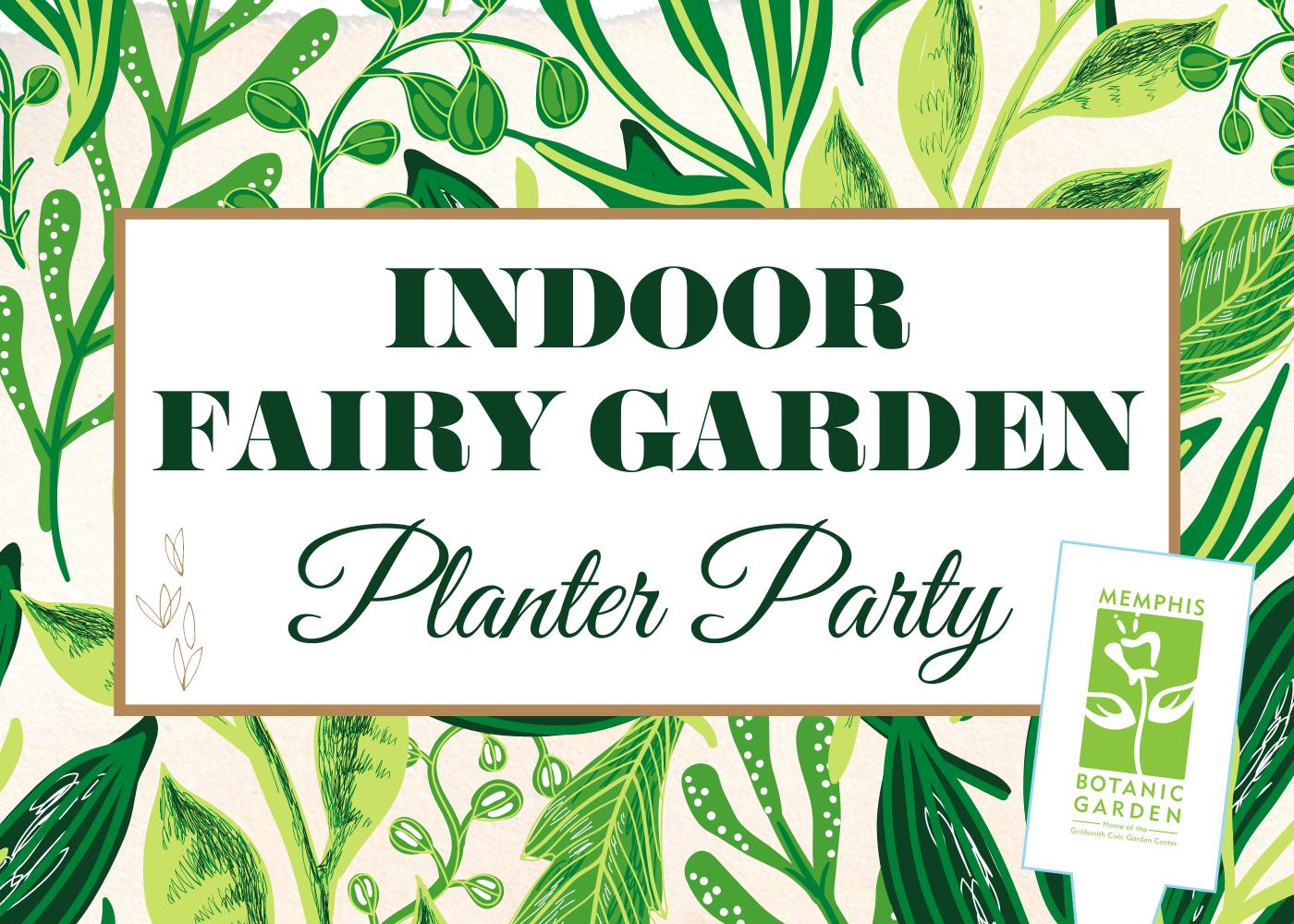 Indoor Fairy Garden Planter Party at the Garden August 20