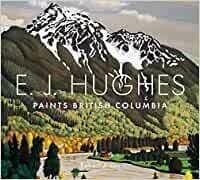 E. J Hughes Paints British Columbia – Robert Amos