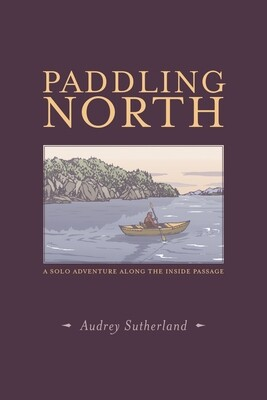 Paddling North – Audrey Sutherland