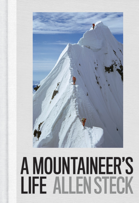 A Mountaineer's Life – Allen Steck