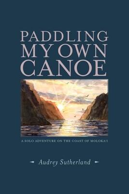 Paddling My Own Canoe – Audrey Sutherland
