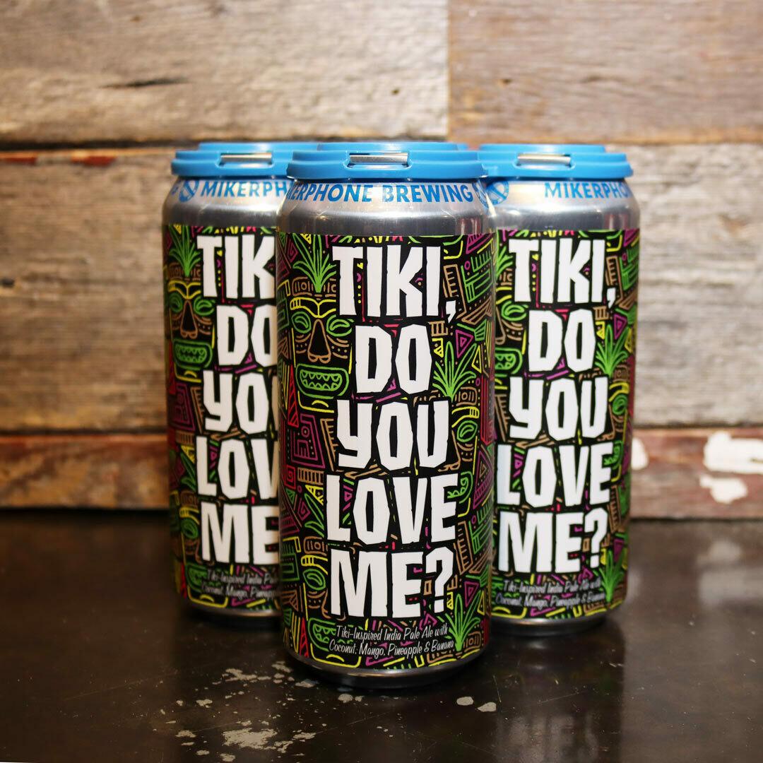 Mikerphone Tiki, Do You Love Me? IPA w/Coconut, Mango, Pineapple & Banana 16 FL. OZ. 4PK Cans