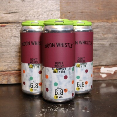 Noon Whistle Don't Worry Be Gummy Hazy IPA 16 FL. OZ. 4PK Cans