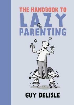 Guy Delisle: Lazy Parenting