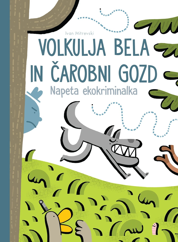 Ivan Mitrevski: Volkulja Bela in čarobni gozd