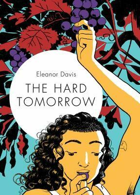 Eleanor Davis: The Hard Tomorrow