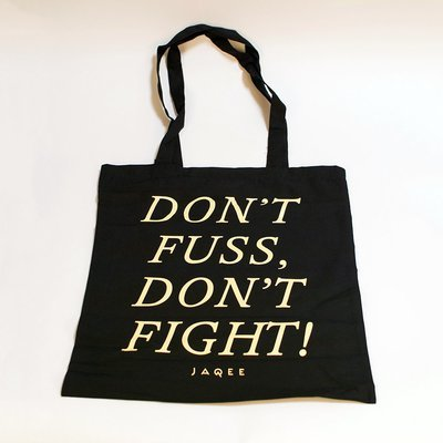Don't Fuss, Don't Fight! Tote Bag