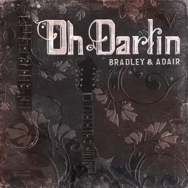 Oh Darlin'- Bradley & Adair (Autographed)