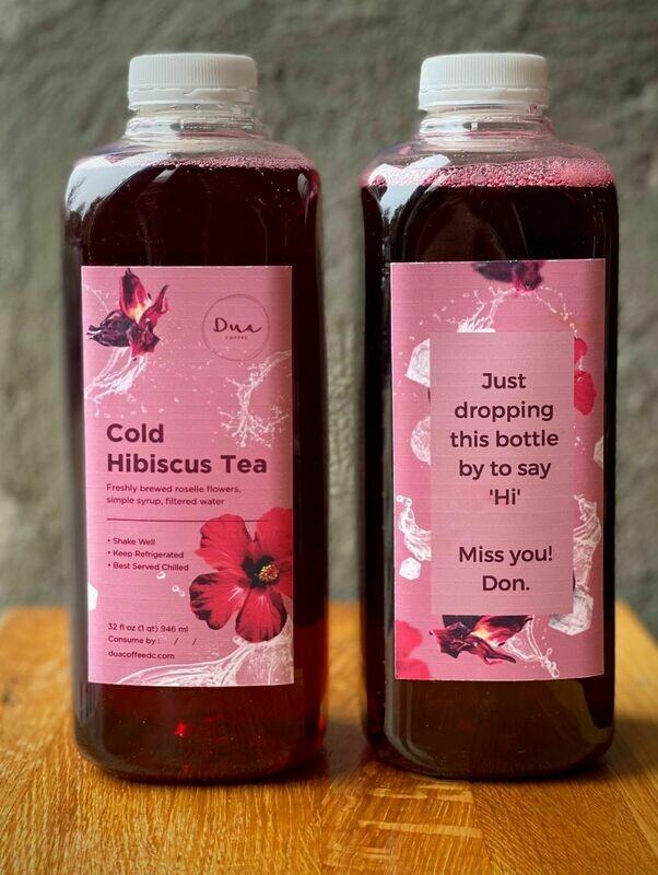 YOUR COLD HIBISCUS TEA - 32 OZ