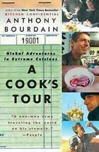 A Cooks Tour : Global Adventures in Extreme Cuisines by Anthony Bourdain
