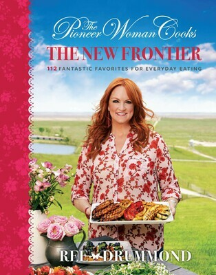 The Pioneer Woman Cooks: The New Frontier Hardcover
