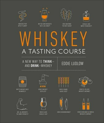 Whiskey: A Tasting Course: A new way to Think and Drink Whiskey Hardcover