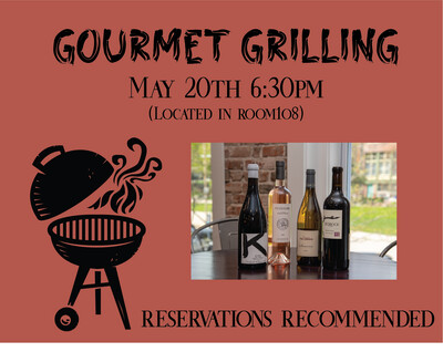 Gourmet Grilling Wine & Food Pairing May 20th - 7 pm