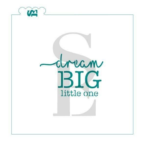 SE Dream Big Little One Stencil