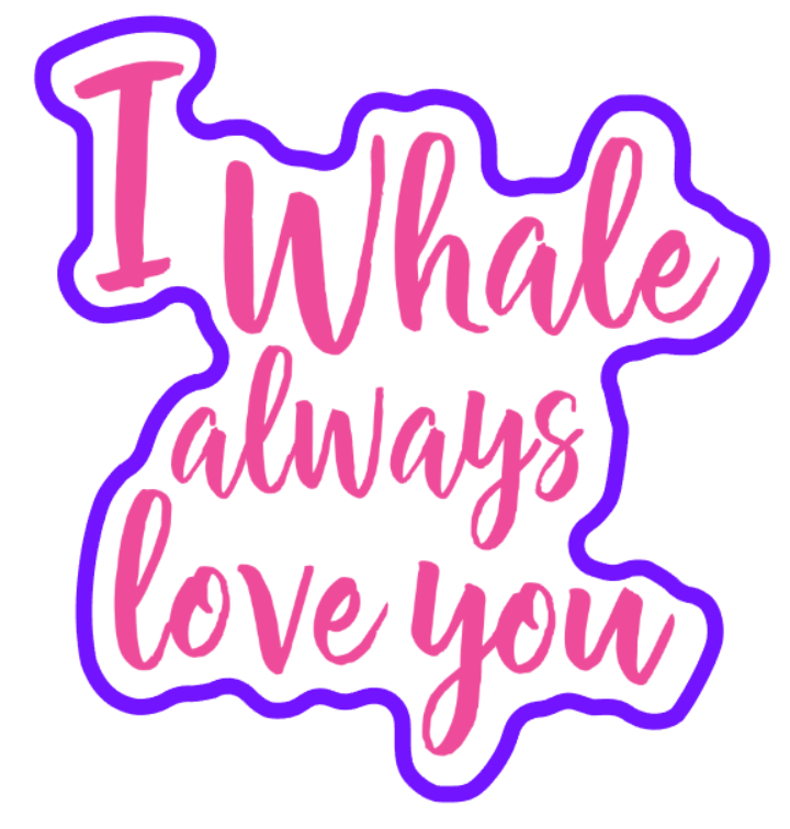 I Whale Always Love You 01