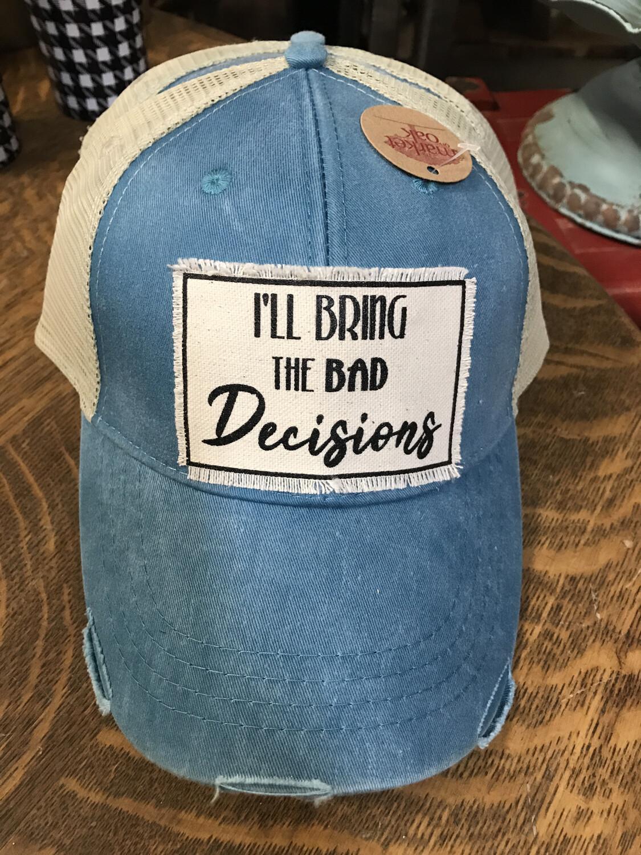 Bring Bad Decisions