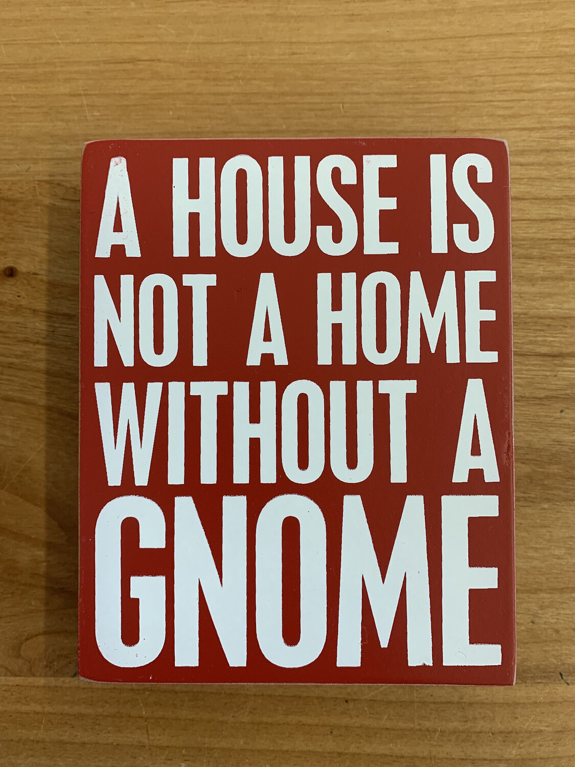 Without a Gnome