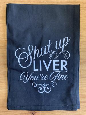 Shut Up Liver Towel