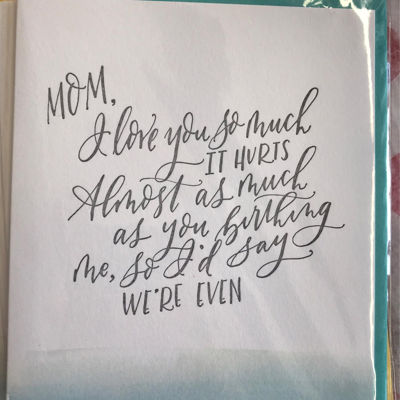 Mom I Love You...