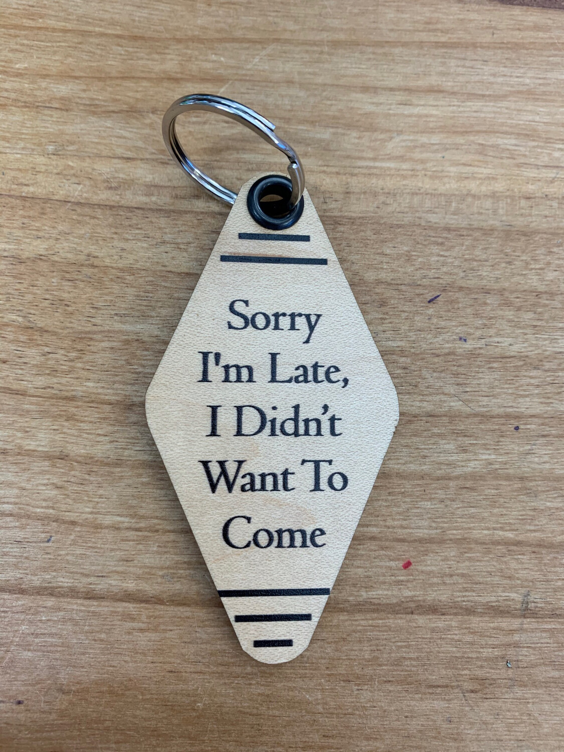 Didn't Want to Come Keychain