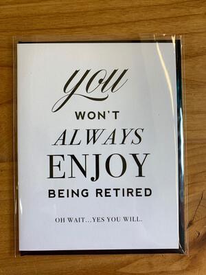 Enjoy being Retired