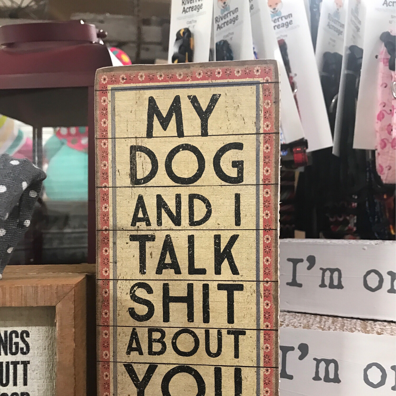 My Dog & I Talk Sh** About You