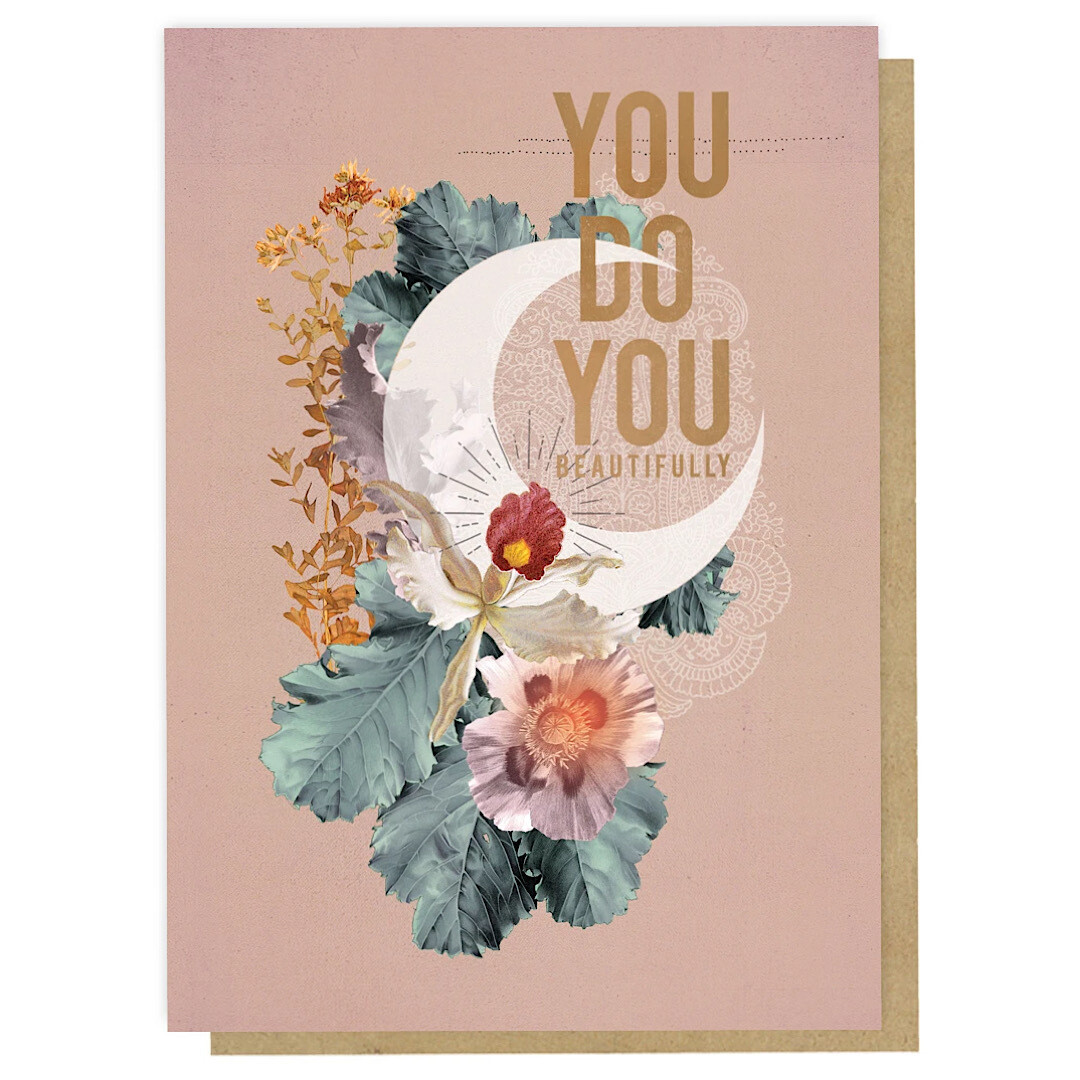 You Do You Crescent Greeting Card
