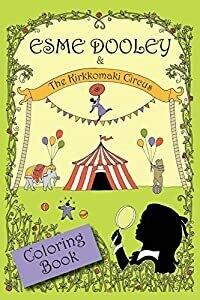 Esme Dooley & The Kikkomaki Circus Coloring Book