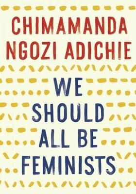 We Should All Be Feminists - Adichie - PB