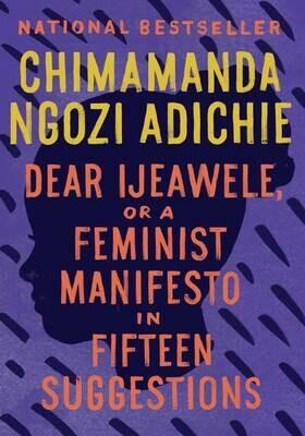 Dear Ijeawele or A Feminist Manifesto in Fifteen Seconds - Adichie - PB
