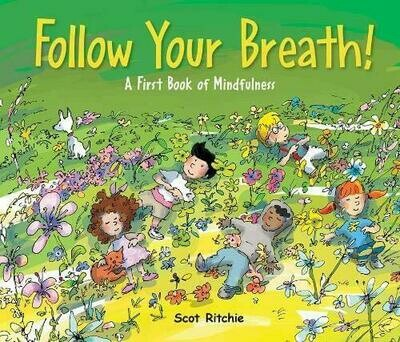 Follow Your Breath!: A First Book of Mindfulness - GIVING TREE