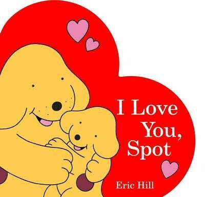 I Love You, Spot - Board Book