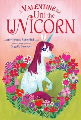 A Valentine for Uni the Unicorn - Rosenthal/Barrager - BB